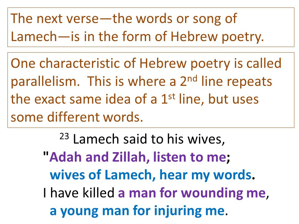 The next verse—the words or song of Lamech—is in the form of Hebrew poetry.