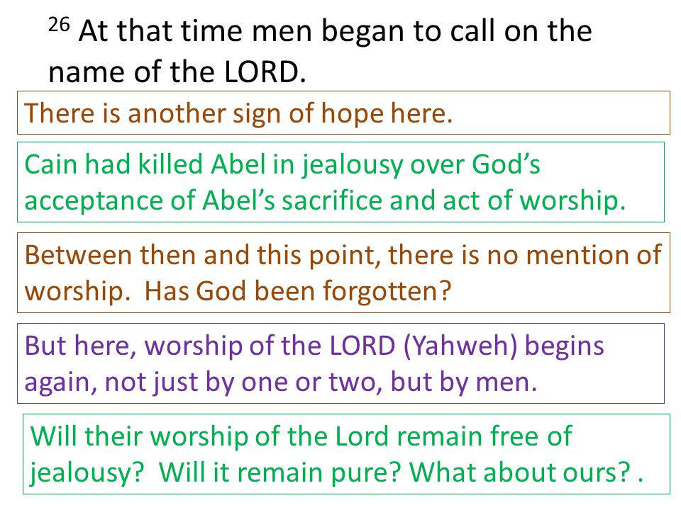 26 At that time men began to call on the name of the LORD.