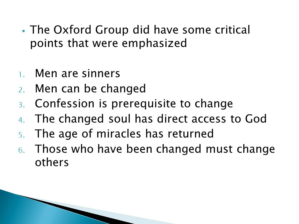 The Oxford Group did have some critical points that were emphasized