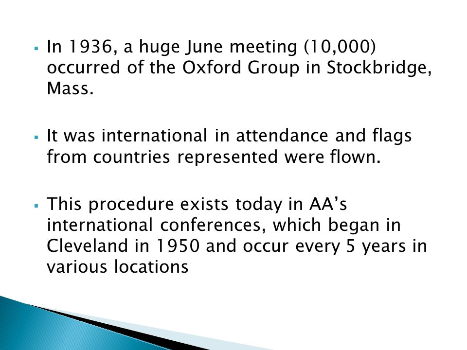 In 1936, a huge June meeting (10,000) occurred of the Oxford Group in Stockbridge, Mass.