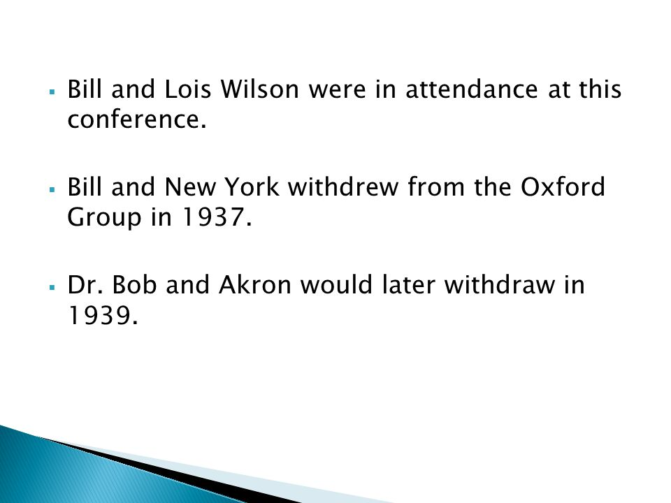 Bill and Lois Wilson were in attendance at this conference.