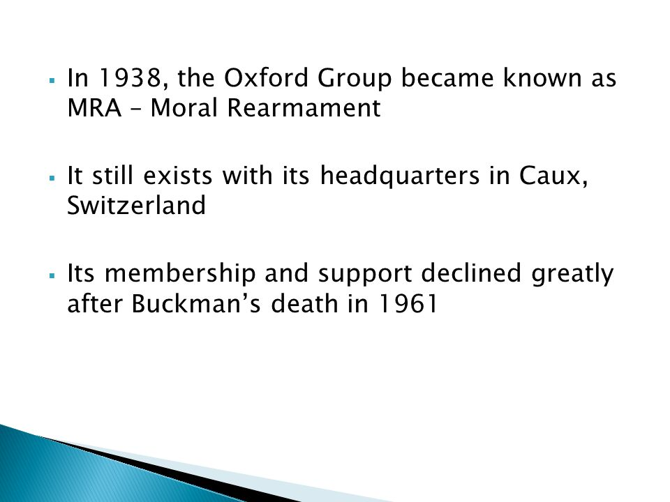 In 1938, the Oxford Group became known as MRA – Moral Rearmament
