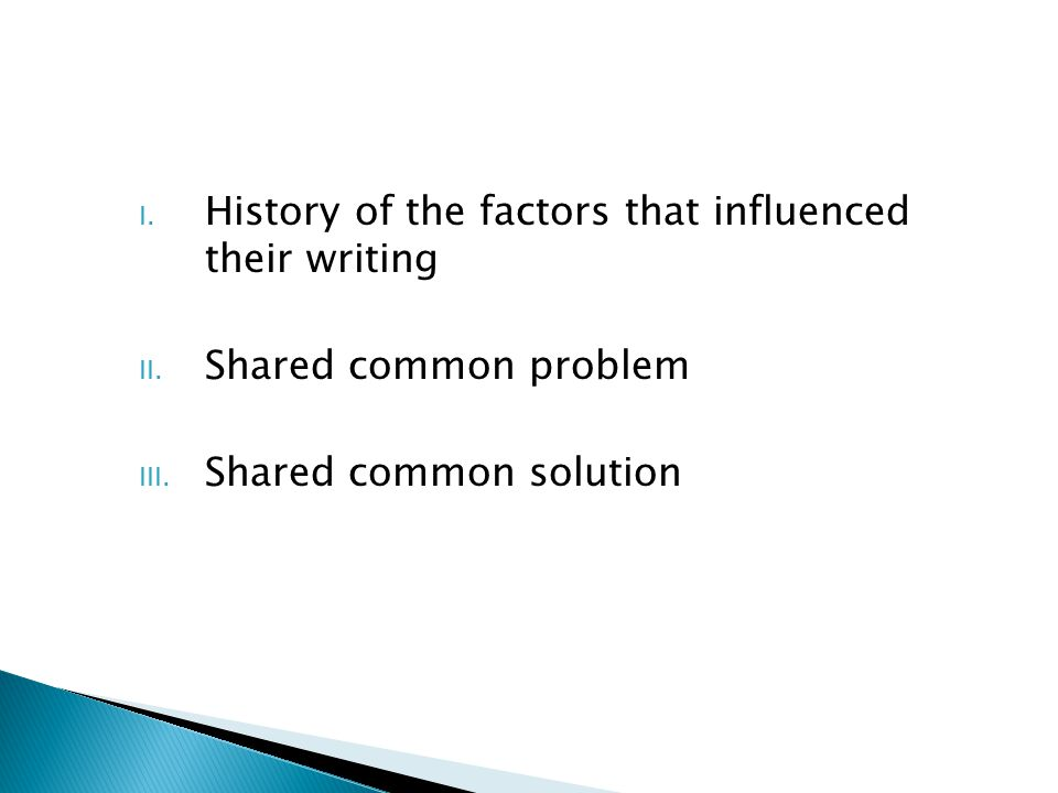 History of the factors that influenced their writing