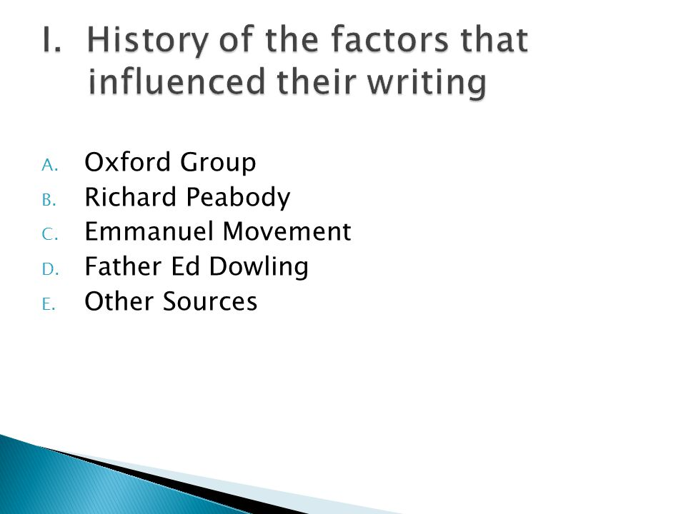 I. History of the factors that influenced their writing