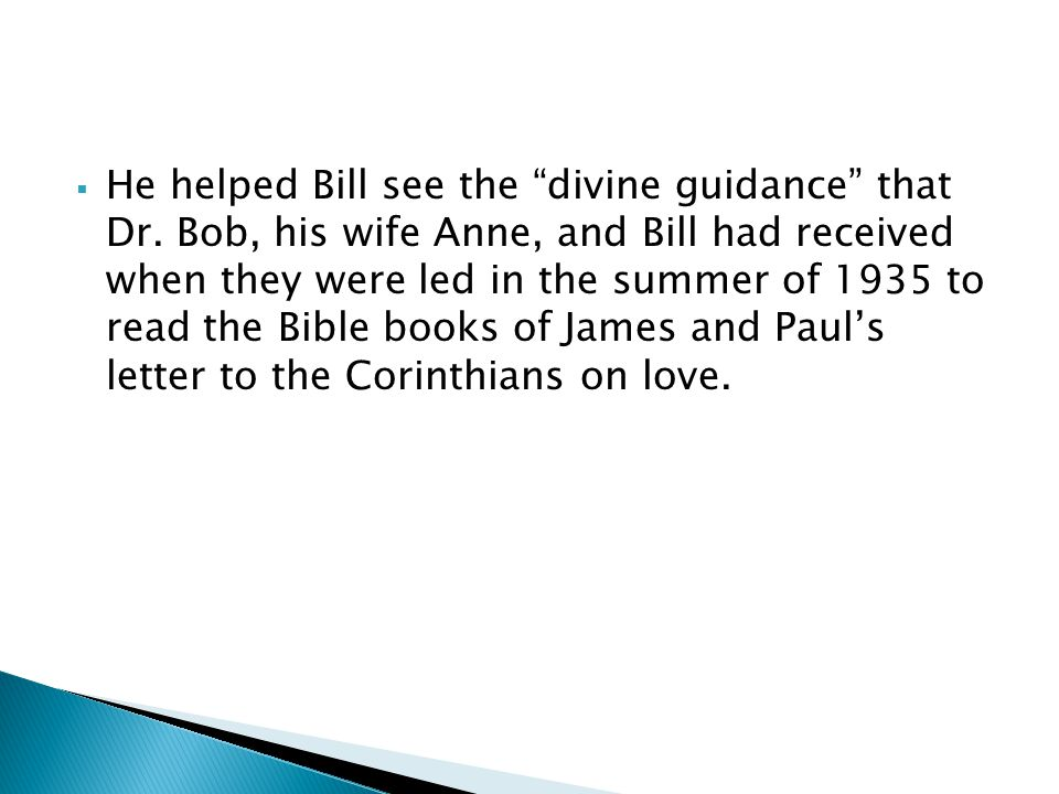 He helped Bill see the divine guidance that Dr