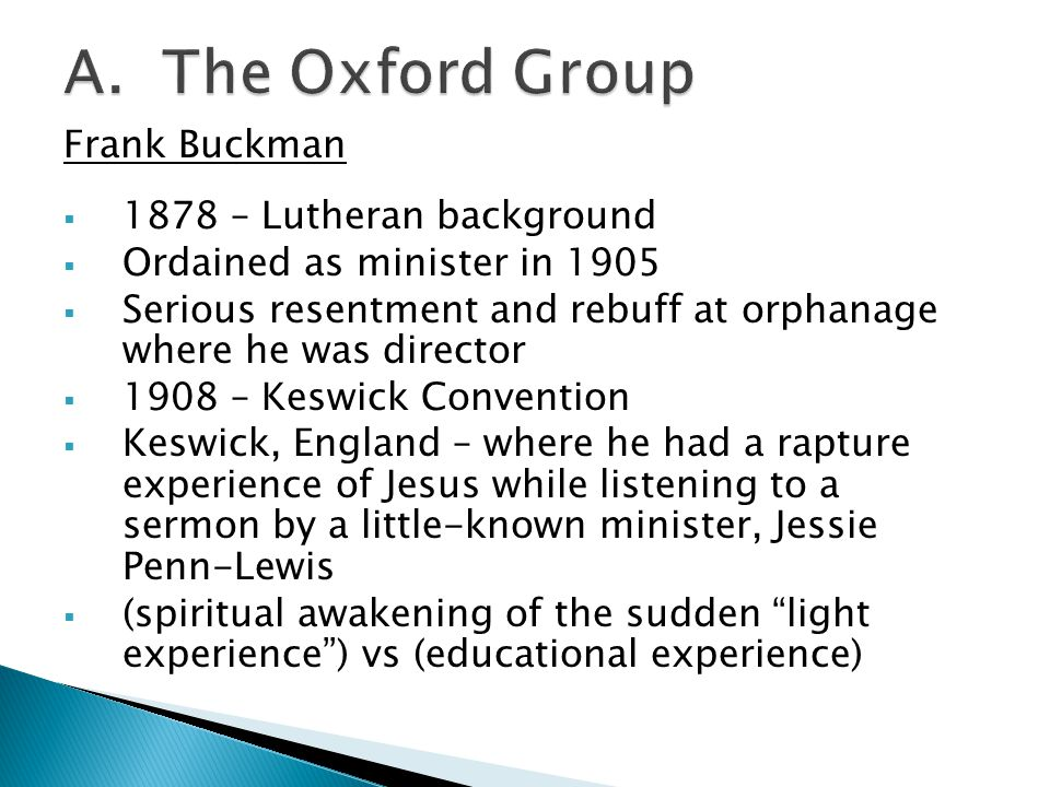 A. The Oxford Group Frank Buckman 1878 – Lutheran background