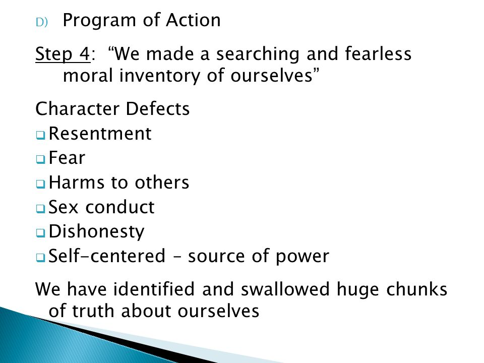 Program of Action Step 4: We made a searching and fearless moral inventory of ourselves Character Defects.