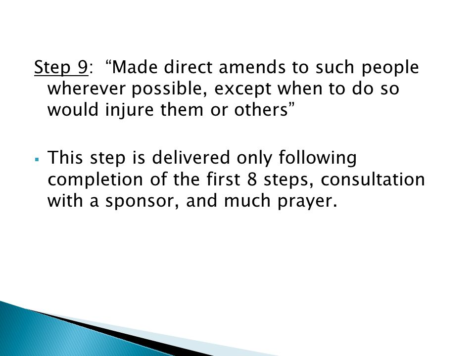 Step 9: Made direct amends to such people wherever possible, except when to do so would injure them or others