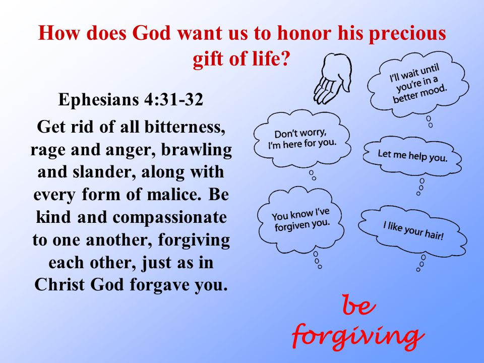 How does God want us to honor his precious gift of life