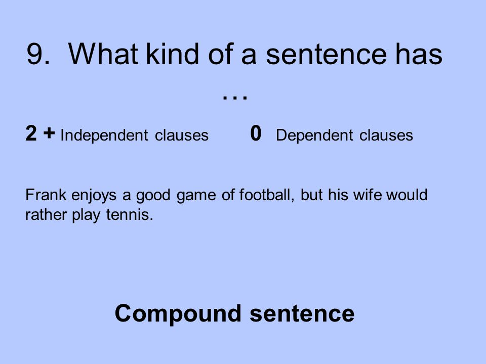 9. What kind of a sentence has …