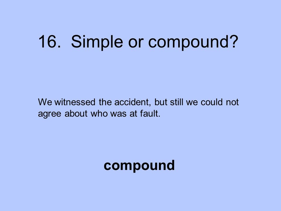 16. Simple or compound compound