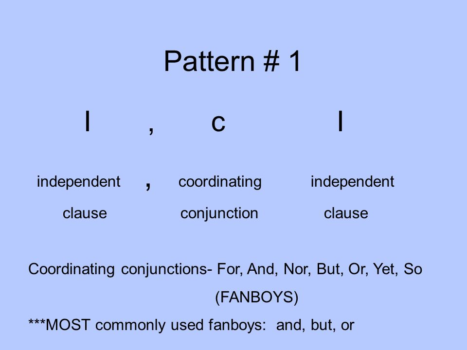 Pattern # 1 I , c I independent , coordinating independent