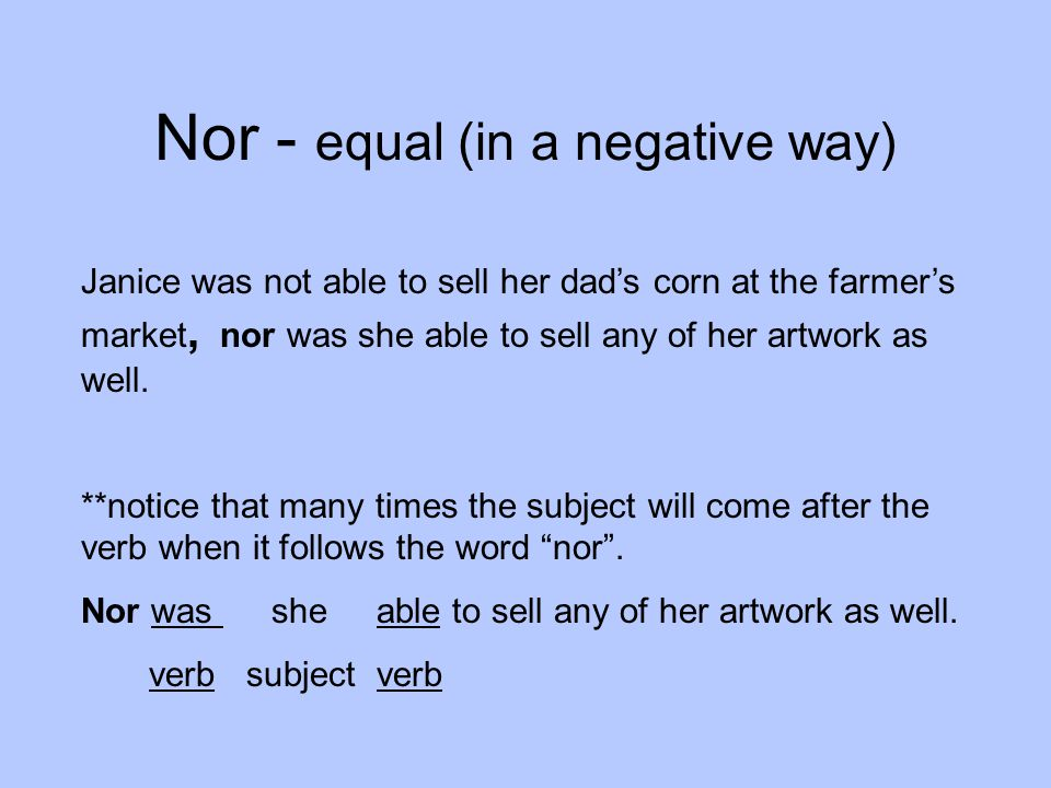 Nor - equal (in a negative way)