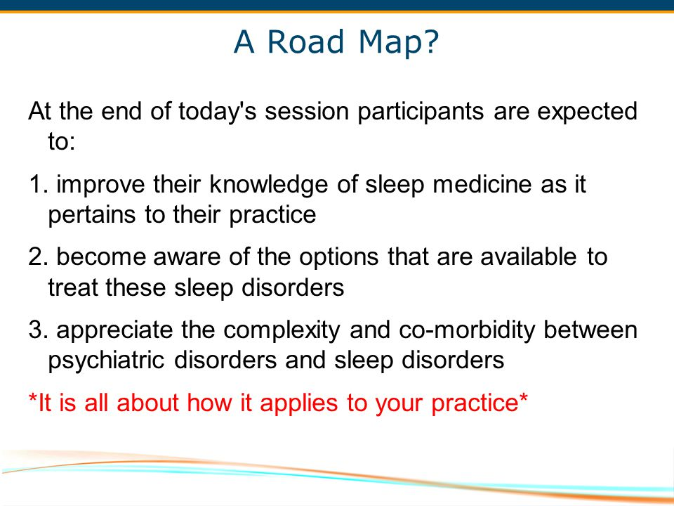 A Road Map At the end of today s session participants are expected to: