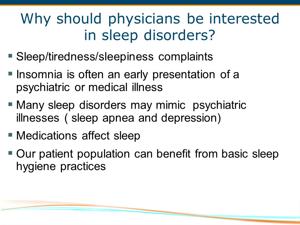 Why should physicians be interested in sleep disorders