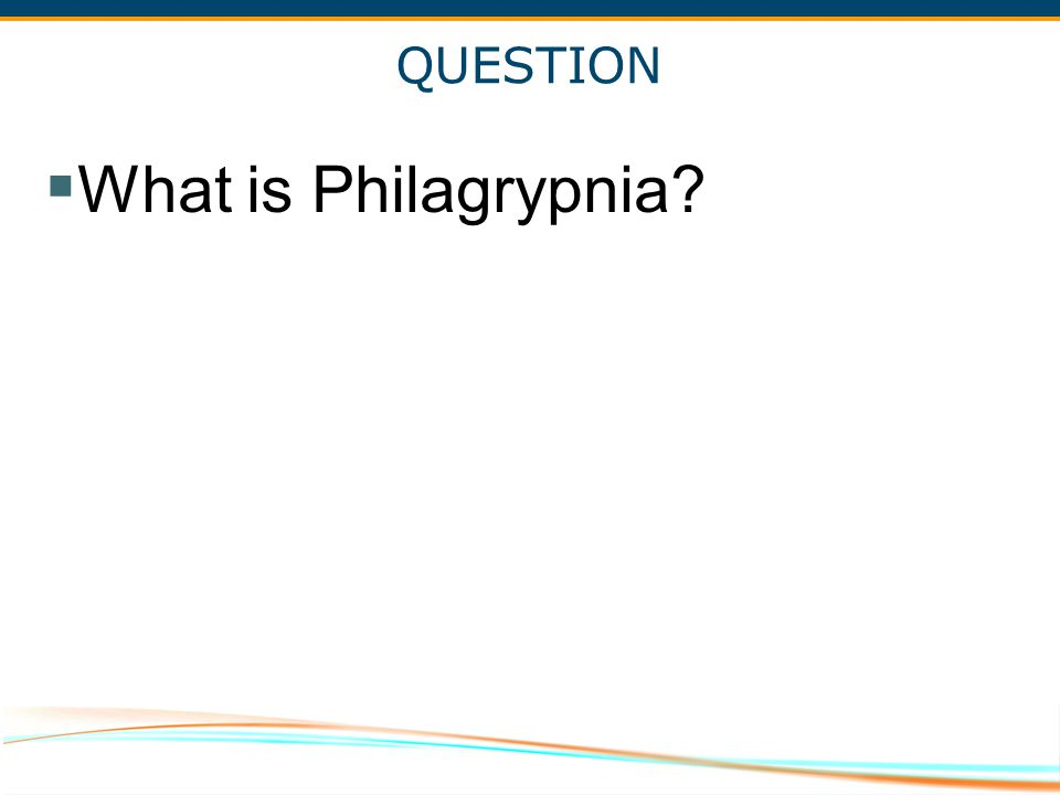 QUESTION What is Philagrypnia