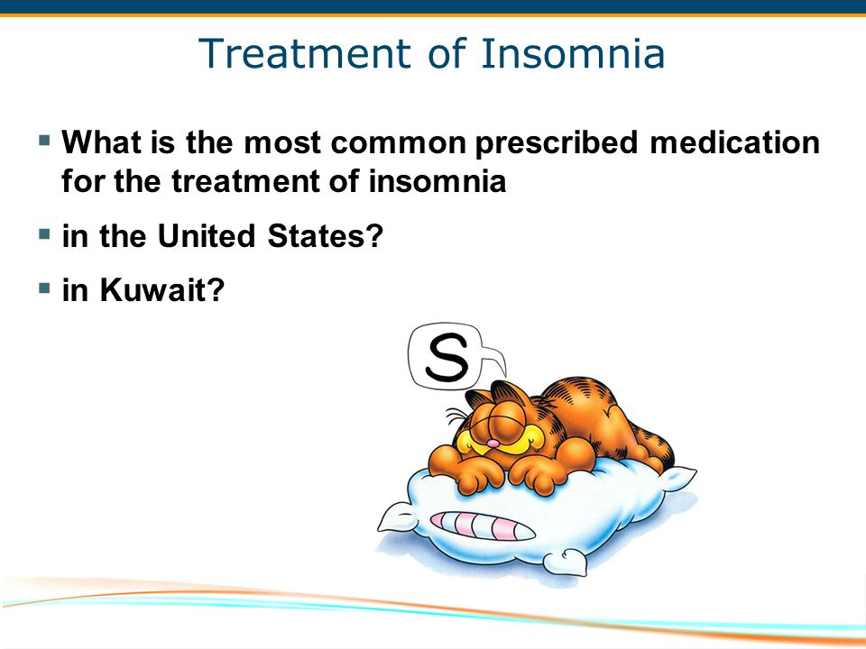 Treatment of Insomnia What is the most common prescribed medication for the treatment of insomnia.