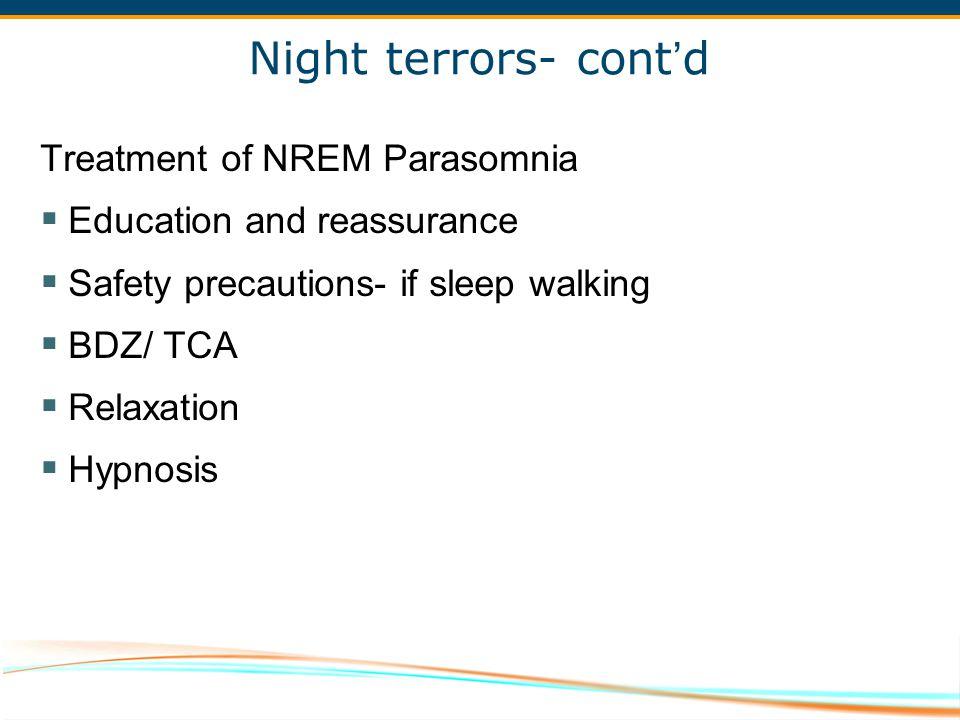 Night terrors- cont'd Treatment of NREM Parasomnia