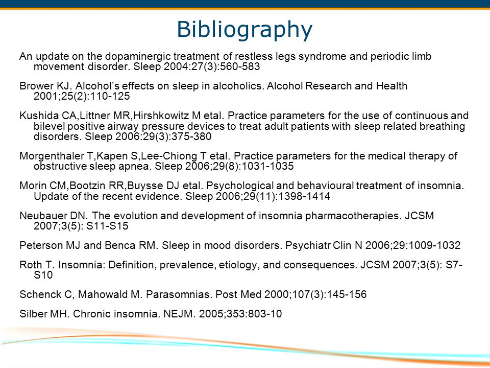 Bibliography An update on the dopaminergic treatment of restless legs syndrome and periodic limb movement disorder. Sleep 2004:27(3):560-583.