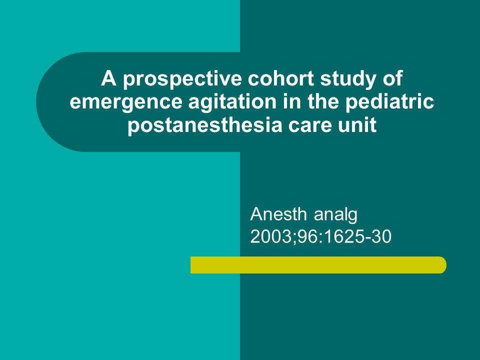 A prospective cohort study of emergence agitation in the pediatric postanesthesia care unit