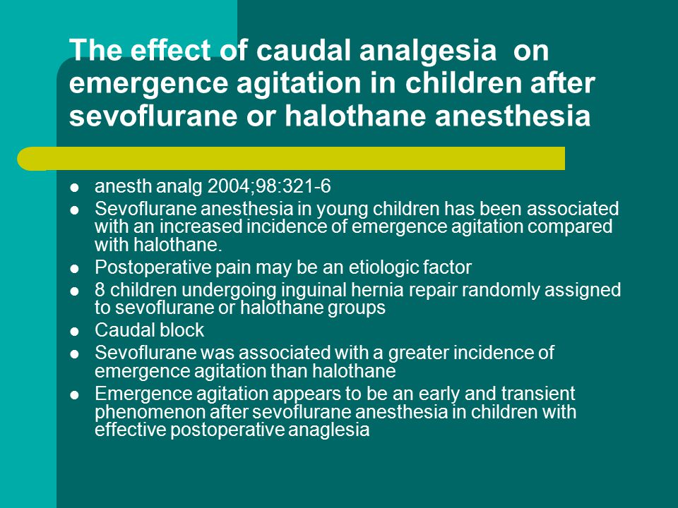 The effect of caudal analgesia on emergence agitation in children after sevoflurane or halothane anesthesia