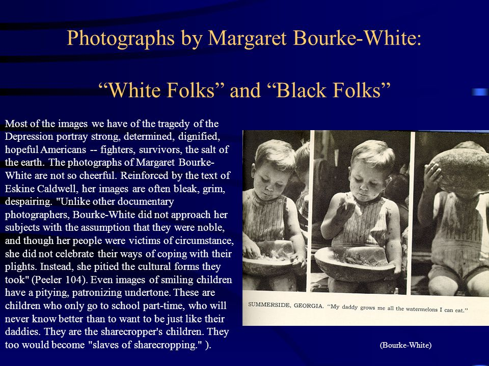 Photographs by Margaret Bourke-White: White Folks and Black Folks