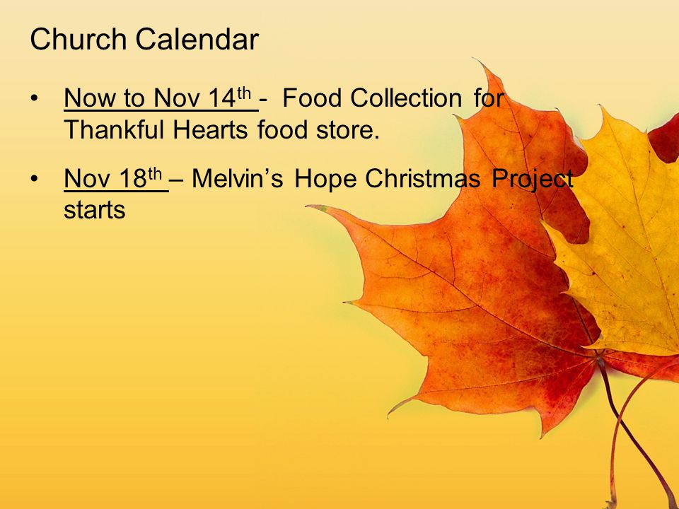 Church Calendar Now to Nov 14th - Food Collection for Thankful Hearts food store.