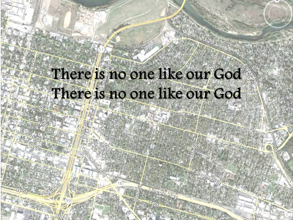 There is no one like our God There is no one like our God