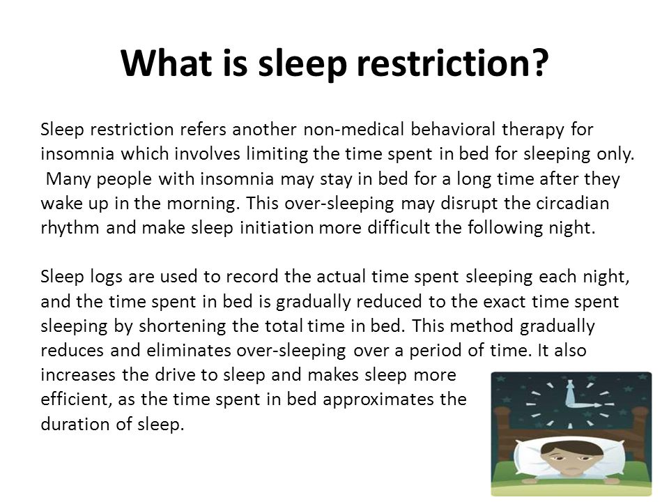 What is sleep restriction
