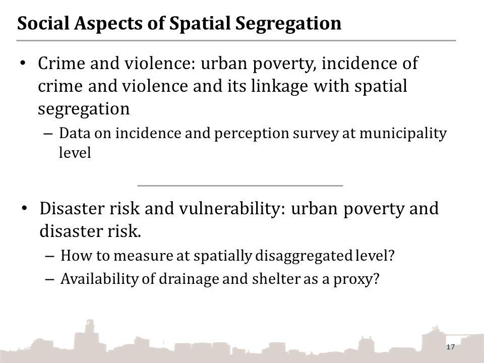 Social Aspects of Spatial Segregation