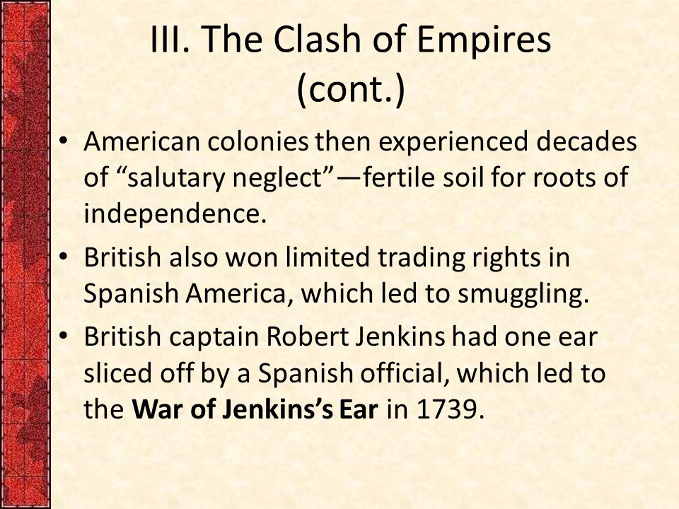 III. The Clash of Empires (cont.)