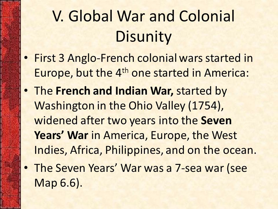 V. Global War and Colonial Disunity