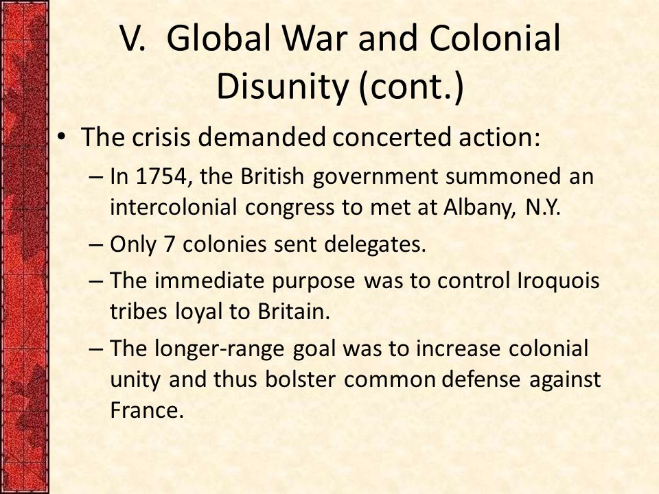 V. Global War and Colonial Disunity (cont.)