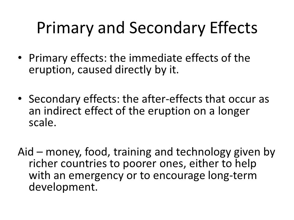 Primary and Secondary Effects