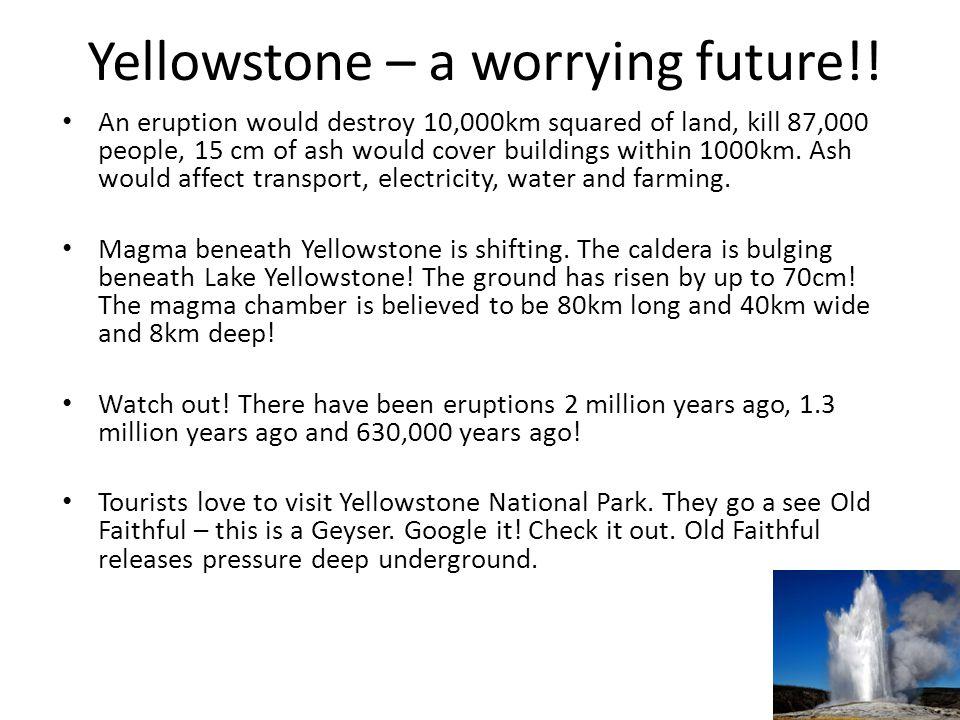 Yellowstone – a worrying future!!
