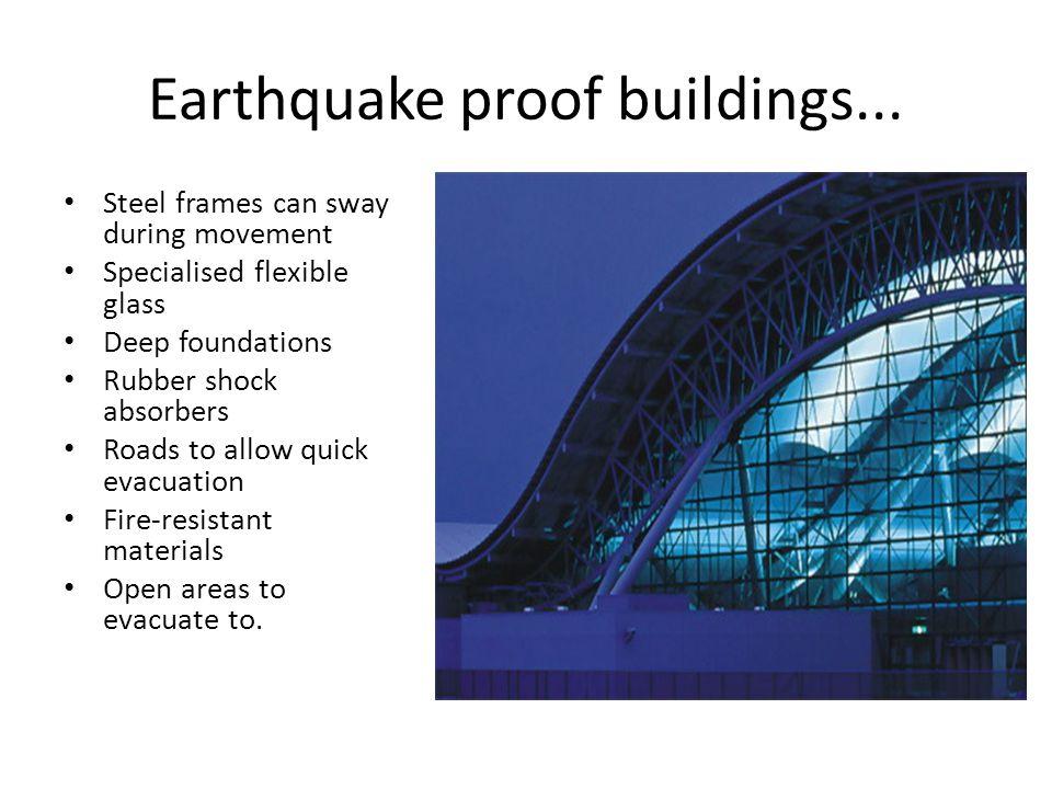 Earthquake proof buildings...