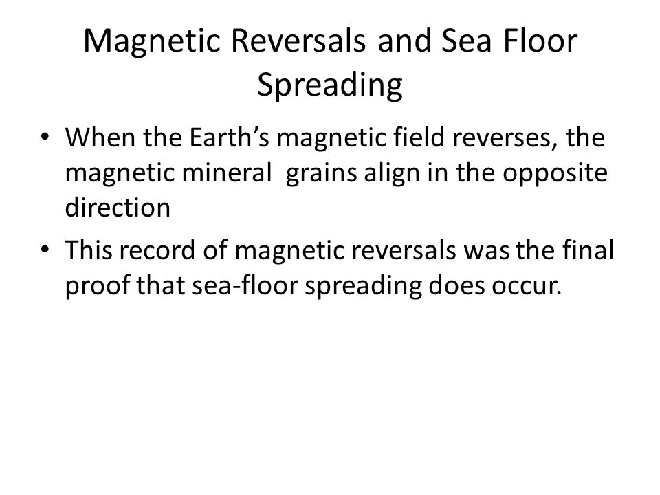 Magnetic Reversals and Sea Floor Spreading