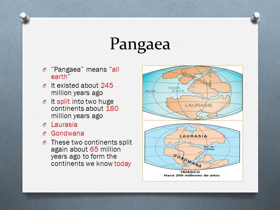 Pangaea Pangaea means all earth