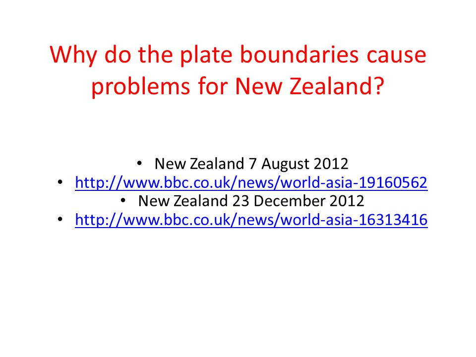 Why do the plate boundaries cause problems for New Zealand