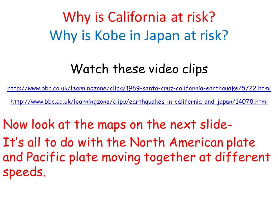 Why is California at risk Why is Kobe in Japan at risk