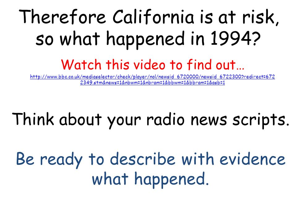 Therefore California is at risk, so what happened in 1994