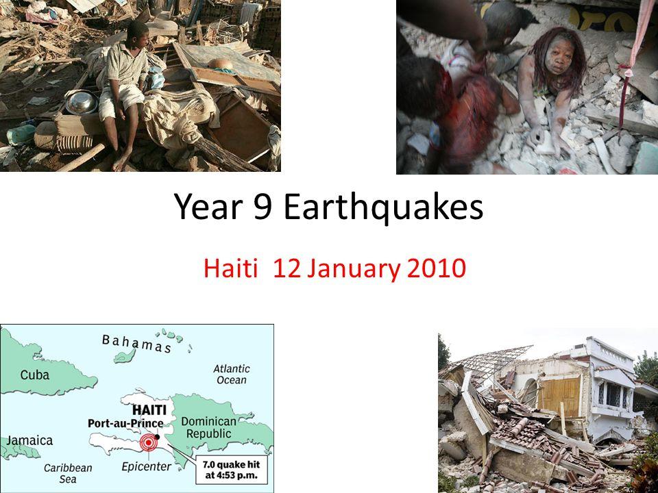Year 9 Earthquakes Haiti 12 January 2010