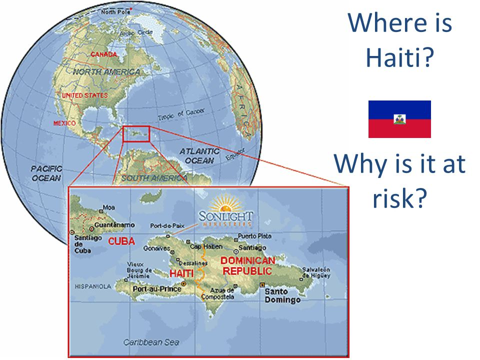 Where is Haiti Why is it at risk