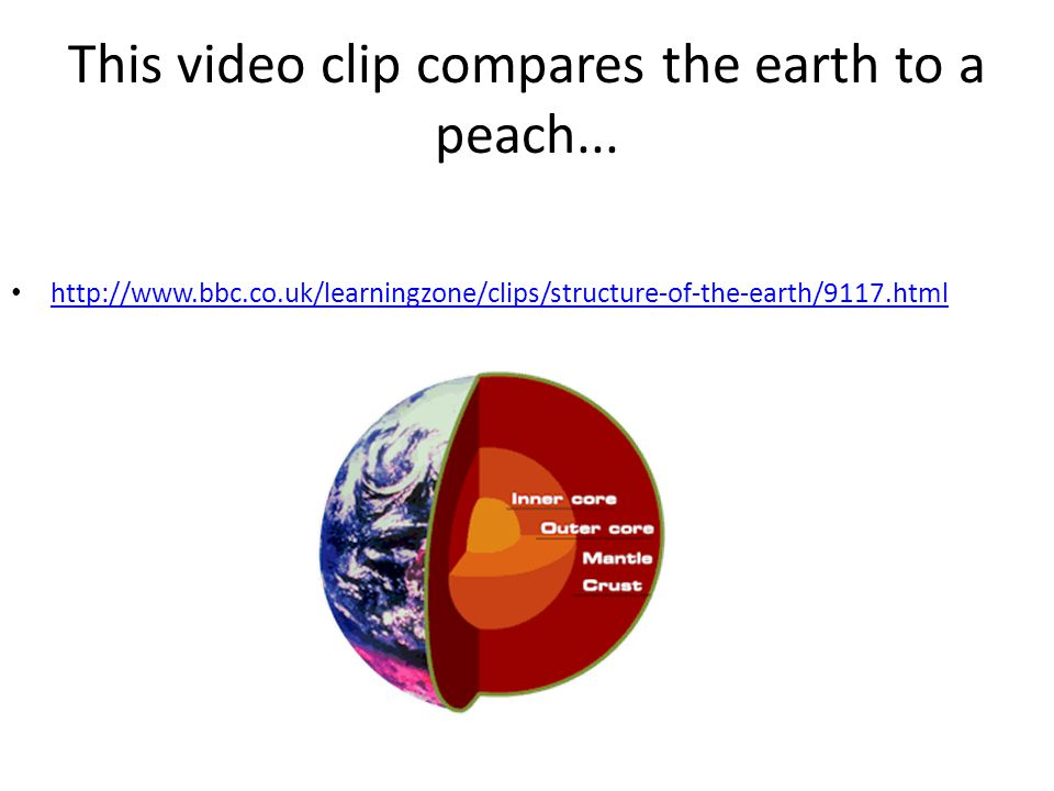 This video clip compares the earth to a peach...