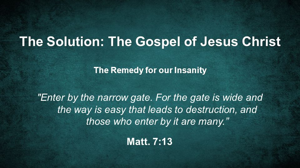 The Solution: The Gospel of Jesus Christ