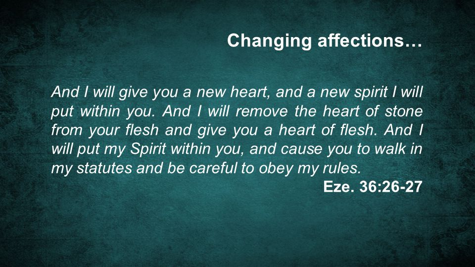 Changing affections…