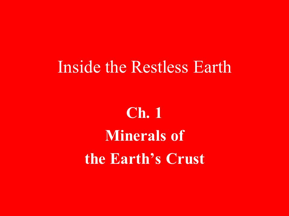 Inside the Restless Earth