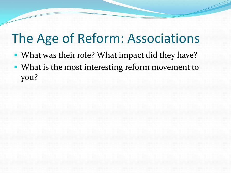 The Age of Reform: Associations