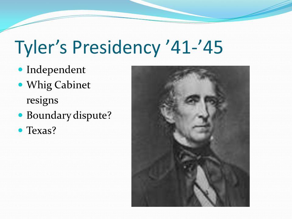 Tyler's Presidency '41-'45