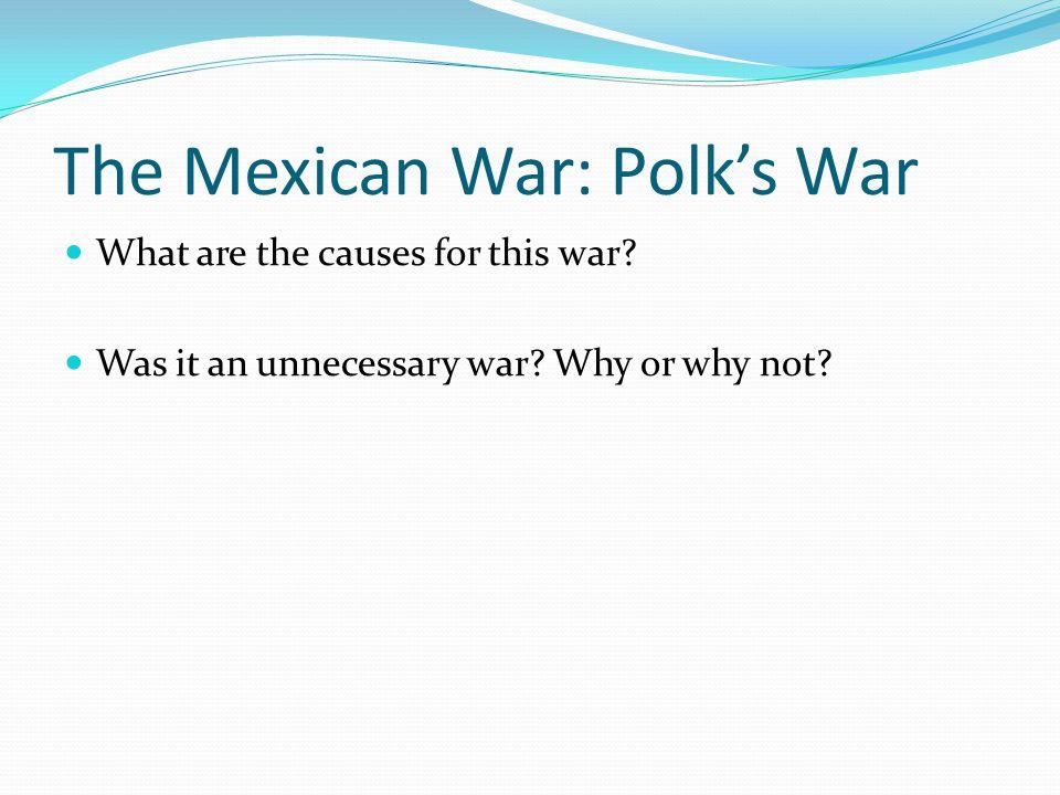 The Mexican War: Polk's War